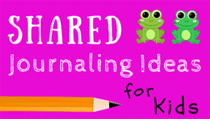 Shared Journaling Ideas for Kids