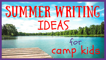 Summer Writing Ideas for Camp Kids