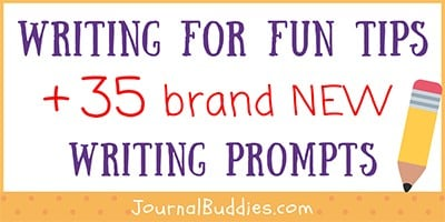 Fun Tip and Writing Prompts