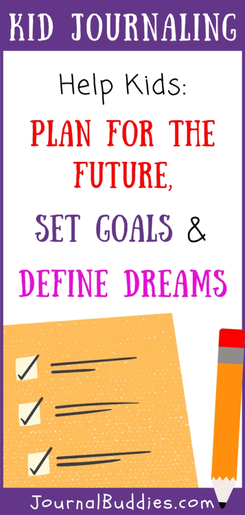 Kids Writing Prompts for the Future, Setting Goals, and Defining Dreams