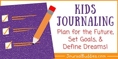 Kids Journal Prompts for Goals and Dreams
