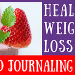 Journaling for Healthy Weight Loss