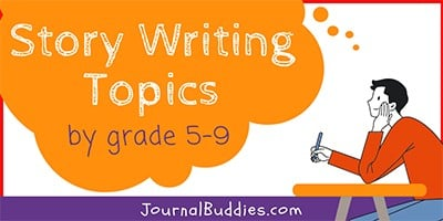 Grades 5-9 Story Writing Prompts