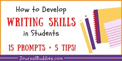 Writing Prompts to Help Develop Writing Skills