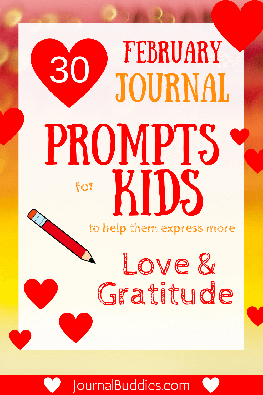 In this month's list of February writing prompts for kids, students will practice expressing the two essential emotions of gratitude and love.