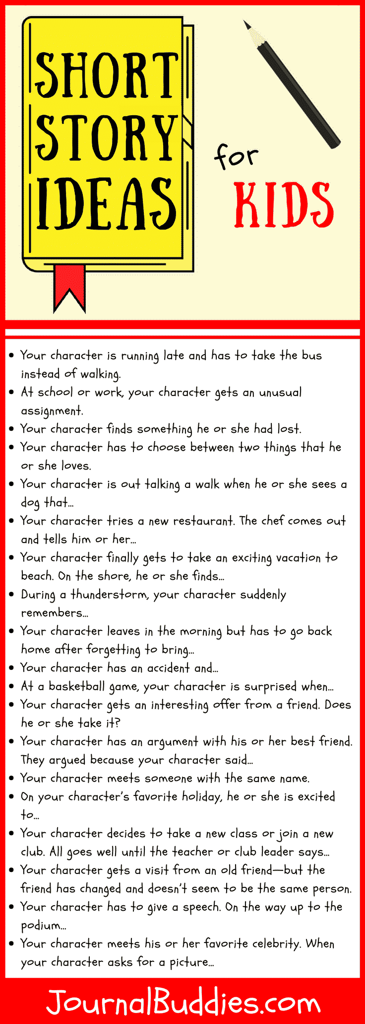 See this! Students can use these writing prompts to write 30 individual short stories—or they can combine several prompts together to create a longer piece. In each prompt, the student's character encounters a surprising situation or runs into a dilemma.