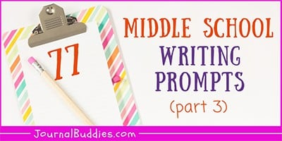 Writing Ideas and Journal Starters for Middle School Students