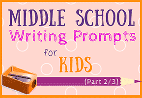 73 Middle School Writing Prompts for Kids (Part 2/3)