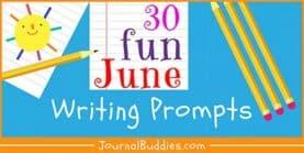 June Writing Prompts: 30 Fun Writing Ideas