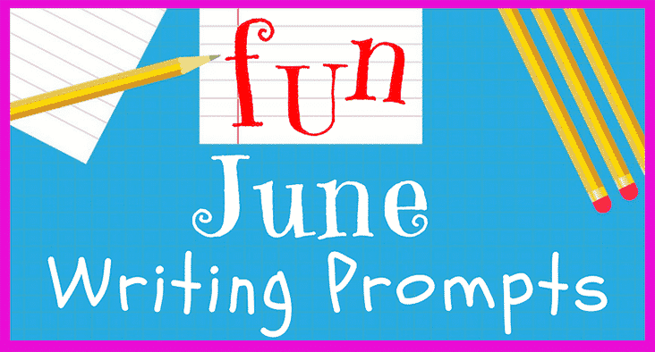 June Writing Prompts: 30 Fun Writing Ideas