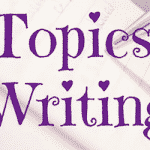 Topics for Writing Ideas