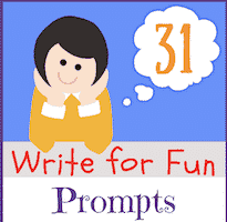 31 Write for Fun Prompts & Ideas