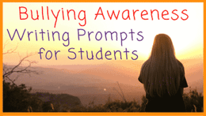 Bullying Awareness Writing Prompts