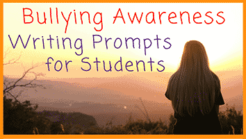 31 Bullying Awareness Writing Prompts for Students