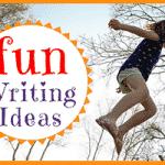 Fun Writing Ideas