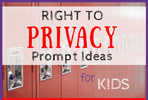 Right to Privacy Prompt Ideas for Kids