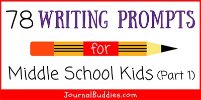 Middle School Writing Ideas and Journal Prompts