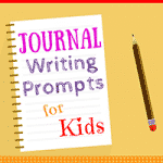 Fabulous Journal Writing Prompts for Kids