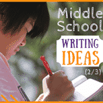 Middle School Writing Ideas