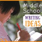 Middle School Writing Ideas