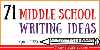 71 Middle School Writing Ideas (2/3)
