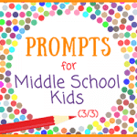 Prompts For Middle School Kids