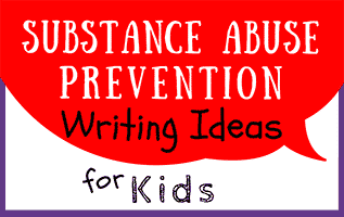 32 Substance Abuse Prevention Writing Ideas for Kids