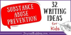 32 Substance Abuse Prevention Prompts