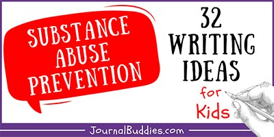 Writing Ideas about Substance Abuse Prevention