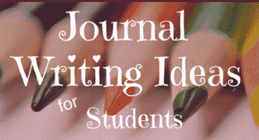 30 Journal Writing Ideas for Students