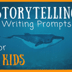 Storytelling Writing Prompts for Kids