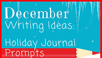 December Writing Ideas: 30 Holiday Journal Prompts