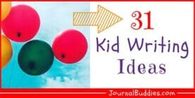 Kid Writing: 31 Wonderful Ideas