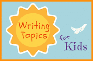 31 Writing Topics for Kids