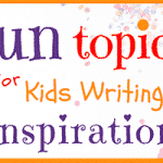 Fun Writing Topics for Kids