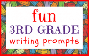 Fun Third Grade Writing Prompts