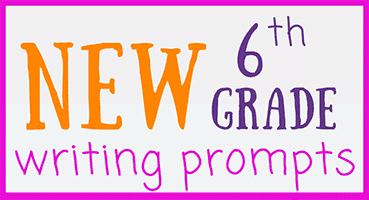 37 New Sixth Grade Writing Prompts