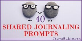 40 Shared Journaling Prompts