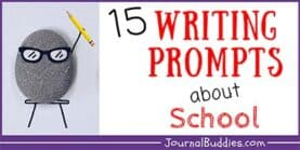 15 Writing Prompts about School