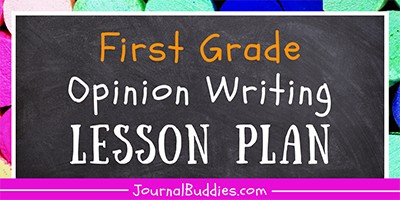 Lesson Plan for 1st Grade Opinion Writing