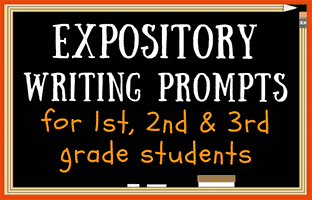 33 Expository Writing Prompts (1st, 2nd, & 3rd Grade)