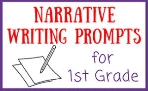 1st Grade Narrative Writing Prompts