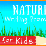 Nature Writing Prompts for Kids