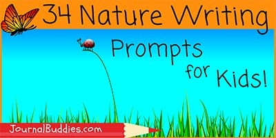 34 Nature Writing Prompts for Kids