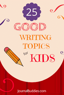 25 Good Writing Topics for Kids