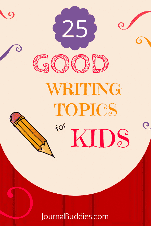 Good Writing Topics For Kids  Journalbuddiescom  Good Writing Topics For Kids
