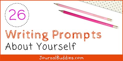 26 Writing Prompts About Yourself