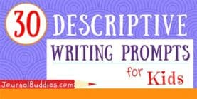 30 Descriptive Writing Prompts