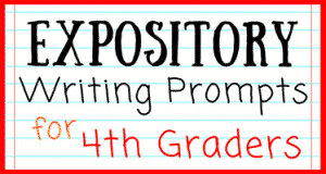 Expository Writing Prompts for 4th Grade