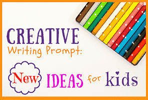 Creative Writing Prompt: 30 New Ideas for Kids